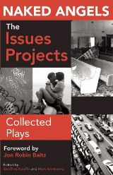 Naked Angels Issues Project: Collected Plays